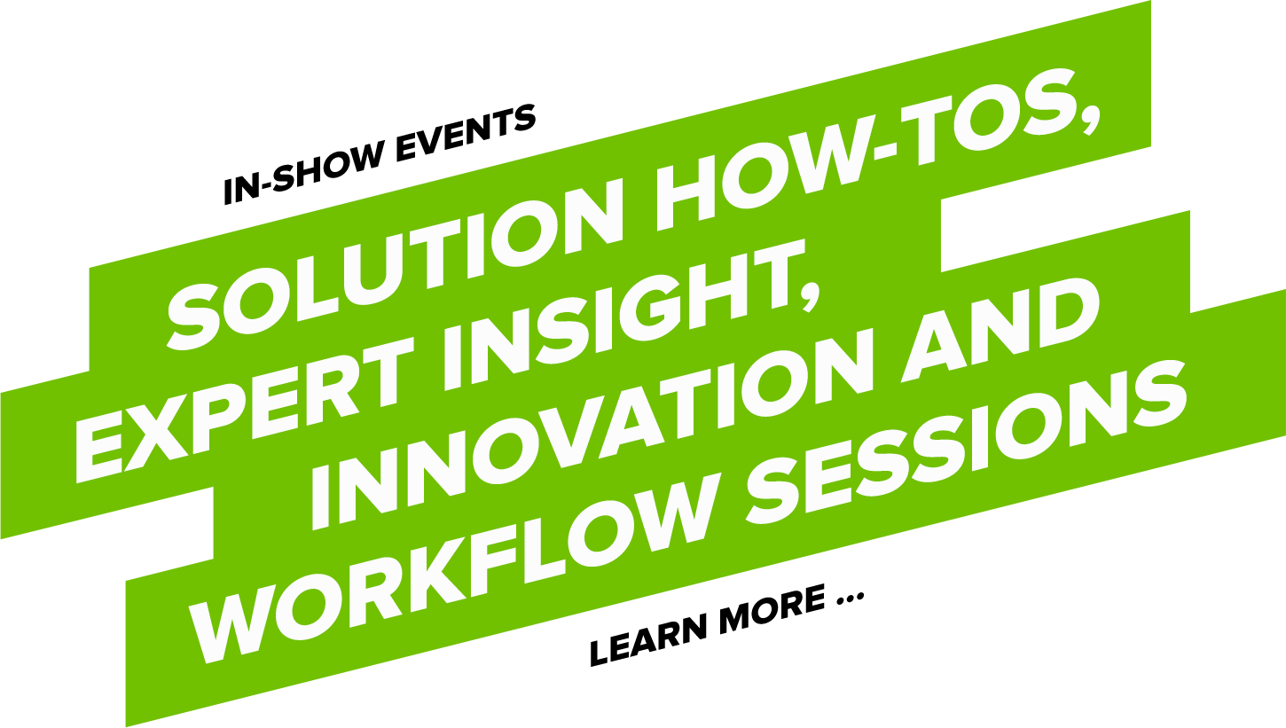 Solution How-tos, expert insight, innovation and workflow sessions