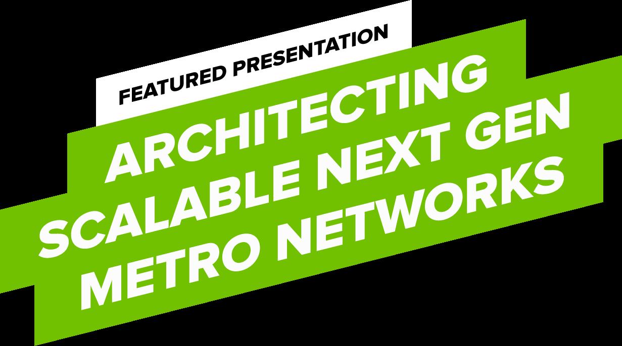 Architecting Scalable Next-Gen Metro Networks